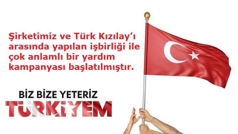 Şirketimiz ve Türk Kızılay'ı İle çok anlamlı bir yardım kampanyası başlatılmıştır.